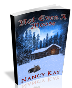 Not Even A Moose -- Nancy Kay